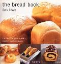 Bread Book The Definitive Guide to Making Bread by Hand or Machine