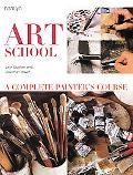 Art School A Complete Painters Course
