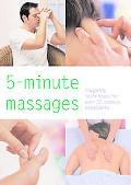 5 Minute Massages Fingertip Techniques for over 30 Common Complaints