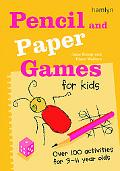 Pencil And Paper Games for Kids Over 100 Activities for 3-11 Year Olds