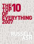 Top 10 of Everything 2007 The Ultimate Book of Lists