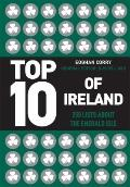 Top 10 of Ireland : 250 Lists from the Emerald Isle