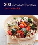 200 Risottos and Rice Dishes: Hamlyn All Color