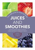 Juices and Smoothies : 201 Drinks for Health and Vitality