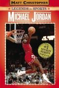 Legends In Sports Michael Jordan (Turtleback School & Library Binding Edition) (Matt Christo...