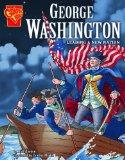 George Washington: Leading a New Nation (Graphic Library: Graphic Biographies)