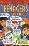 The Survival Guide for Teenagers With Ld*