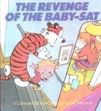 Revenge of the Baby-Sat: A Calvin and Hobbes Collection