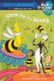 Show Me the Honey (Turtleback School & Library Binding Edition) (Step Into Reading - Cat in ...