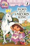 Dora And The Unicorn King (Turtleback School & Library Binding Edition) (Dora the Explorer: ...