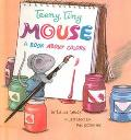 Teeny, Tiny Mouse: A Book About Colors
