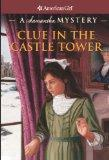 Clue In The Castle Tower (Turtleback School & Library Binding Edition) (American Girl Myster...