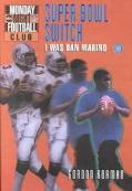 Super Bowl Switch: I Was Dan Marino