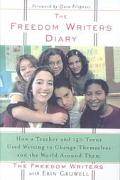 Freedom Writers Diary: How a Teacher and 150 Teens Used Writing to Change Themselves and the...