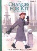 Changes for Kit: A Winter Story, 1934 (American Girl Collection)