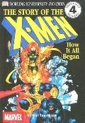 Story of the X-Men : How It All Began