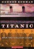 Collision Course (Turtleback School & Library Binding Edition) (Titanic (Pb))