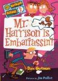 Mr. Harrison Is Embarrassin'! (Turtleback School & Library Binding Edition) (My Weirder Scho...