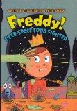 Freddy! Deep-Space Food Fighter (Turtleback School & Library Binding Edition)