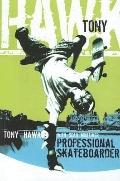 Tony Hawk : Professional Skateboarder