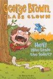 Hey! Who Stole The Toilet? (Turtleback School & Library Binding Edition) (George Brown, Clas...