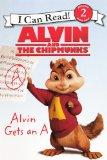 Alvin and the Chipmunks: Alvin Gets an A (I Can Read Media Tie-Ins - Level 1-2)