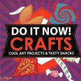 Do It Now! Crafts: Cool Art Projects And Tasty Snacks (Turtleback School & Library Binding E...