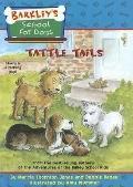 Tattle Tails: Barkley's School for Dogs (Barkley's School for Dogs (Turtleback))
