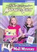 The Case Of The Mall Mystery (New Adventures of Mary-Kate & Ashley)