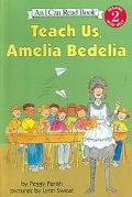 Teach Us, Amelia Bedelia (I Can Read: Level 2)