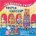 Triple Checkup (Barker Twins)