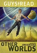 Guys Read : Other Worlds