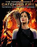 Catching Fire : The Official Illustrated Movie Companion