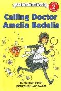 Calling Doctor Amelia Bedelia (I Can Read Book. 2, Reading with Help)