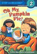Oh My, Pumpkin Pie! (Step Into Reading, Step 2)