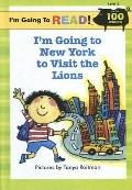 I'm Going to New York to Visit the Lions (I'm Going to Read! Level 2)
