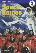 Space Heroes (Dk Readers, Level 3)