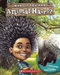 What If You Had Animal Hair?