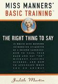 Miss Manners' Basic Training The Right Thing to Say