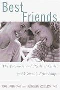 Best Friends: The Pleasures and Perils of Girls' and Women's Friendships - Terri Apter - Har...