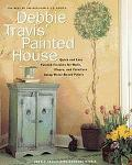 Debbie Travis' Painted House: Quick and Easy Painted Finishes for Walls, Floors, and Furnitu...