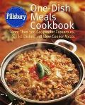 Pillsbury One-Dish Meals Cookbook More Than 300 Recipes for Casseroles, Skillet Dishes and S...