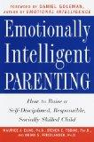 Emotionally Intelligent Parenting: How to Raise a Self-Disciplined, Responsible, Socially Sk...