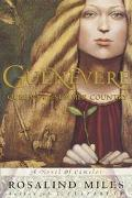 Guenevere, Queen of the Summer Country - Rosalind Miles - Hardcover