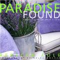 Paradise Found Gardening in Unlikely Places