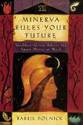 Minerva Rules Your Future Goddess-- Given Advice for Smart Moves at Work