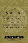 The Isaiah Effect: Decoding Our Future through the Lost Science of Prophecy, Time, and Mirac...