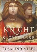 Knight of the Sacred Lake - Rosalind Miles - Hardcover