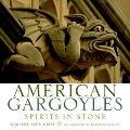 American Gargoyles Spirits in Stone
