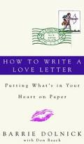 How to Write a Love Letter Putting What's in Your Heart on Paper